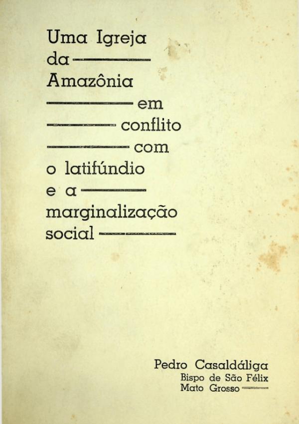Uma Igreja da Amazônia - Casaldáliga