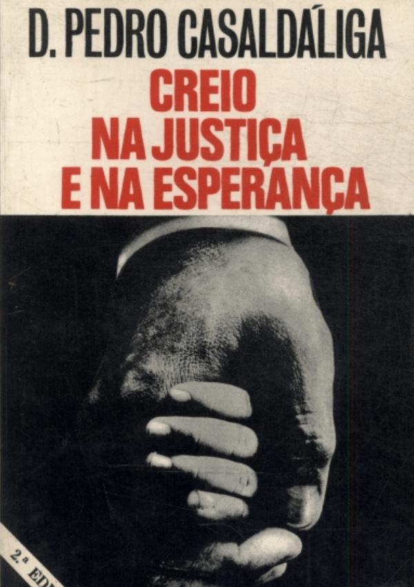 Casaldáliga - Creio na Justiça e na Esperança